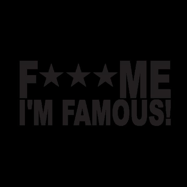 Стикер за кола - F*** Me I'm Famous!