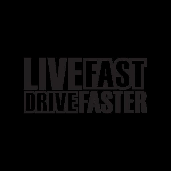 Стикер за кола Live Fast Drive Faster