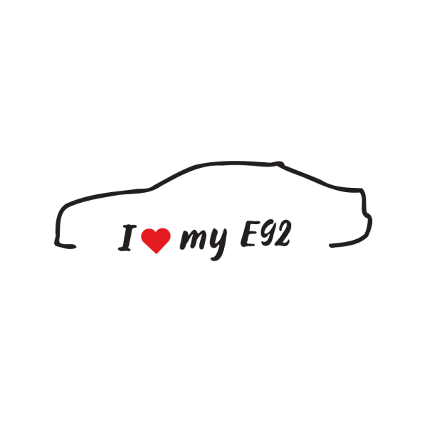 Стикер за кола - I love my BMW E92
