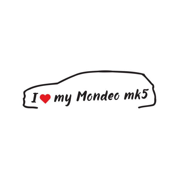 Стикер за кола - I love my Ford Mondeo MK5