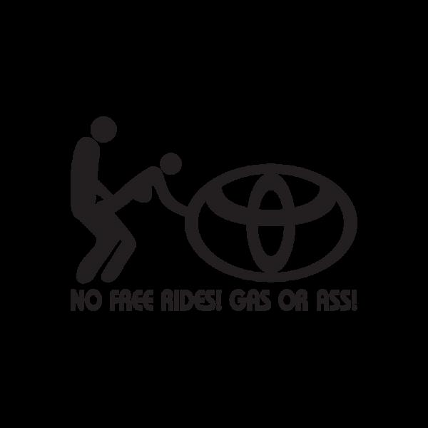 Стикер за кола No free rides! GAS OR ASS!